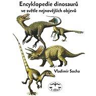 Encyklopedie dinosaurů: ve světle nejnovějších objevů - Kniha