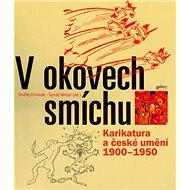 V okovech smíchu: Karikatura a české umění 1900 - 1950 - Kniha