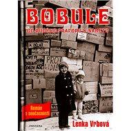Bobule: Od rudého praporu k sametu - Kniha