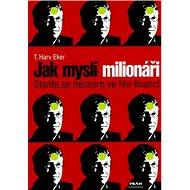 Jak myslí milionáři: Staňte se mistrem ve hře financí - Kniha