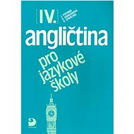 Angličtina pro jazykové školy IV. - Kniha
