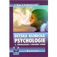 Dětská klinická psychologie: 4., přepracované a doplněné vydání - Kniha