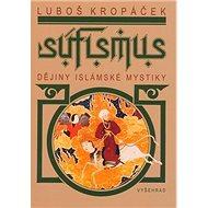Súfismus: Dějiny islámské mystiky - Kniha