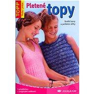 Pletené topy Skvělé barvy a perfektní střihy: 6609  Skvělé barvy a perfektní střihy , S předlohou v  - Kniha