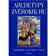 Archetypy zvěrokruhu: Jungiánské archetypy v praxi - Kniha