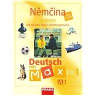 Němčina Deutsch mit Max A1/díl 1: Učebnice pro základní školy a víceletá gymnázia - Kniha