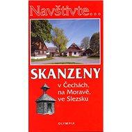 Skanzeny: v Čechách, na Moravě, ve Slezsku - Kniha