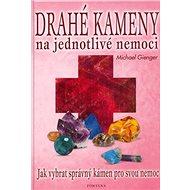 Drahé kameny na jednotlivé nemoci: Jak vybrat správný kámen pro svou nemoc - Kniha