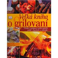 Veľká kniha o grilování - Kniha