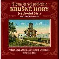 Album starých pohlednic Krušné Hory: Východní část - Kniha