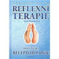 Základní kniha reflexní terapie: Receptorologie reflexní masáž chodidel