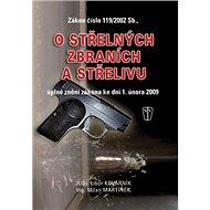 Zákon číslo 119/2002 Sb., o střelných zbraních a střelivu: úplné znění zákona ke dni 1.2.2009