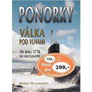Ponorky Válka pod vlnami: Od roku 1776 do současnosti - Kniha