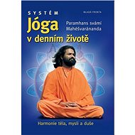 Systém Jóga v denním životě: Paramahašvaránanda s vámi Mahéšvaránda - Kniha