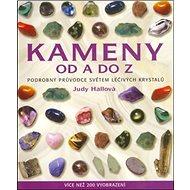 Kameny od A do Z: Podrobný průvodce světem léčivých krystalů - Kniha