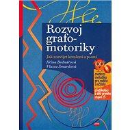 Rozvoj grafomotoriky: Jak rozvíjet kreslení a psaní - Kniha