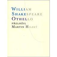 Othello: přeložil Martin Hilský - Kniha