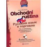 Obchodní ruština + 4CD: Vše, co potřebujete pro rozvoj písemného i ústního projevu - Kniha