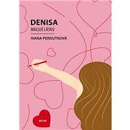Denisa maluje lásku - Kniha