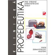 Klinická propedeutika: pro střední zdravotnické školy - Kniha