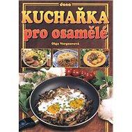 Kuchařka pro osamělé - Kniha