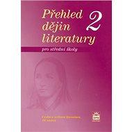 Přehled dějin literatury 2 pro střední školy: Česká a světová literatura 19. století - Kniha