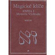 Magické klíče Kniha I.: Mystéria východu - Kniha