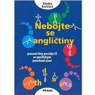 Nebojte se angličtiny: pracovní listy pro žáky ZŚ se specifickými poruchami učení - Kniha