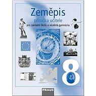 Kniha Zeměpis 8 Příručka učitele: Pro základní školy a víceletá gymnázia - Kniha