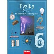 Fyzika 6 Učebnice: Pro základní školy a víceletá gymnázia - Kniha