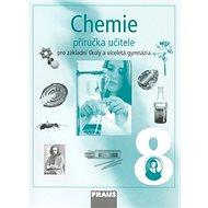 Chemie 8 Příručka učitele: Pro záklaadní školy a víceletá gymnázia - Kniha