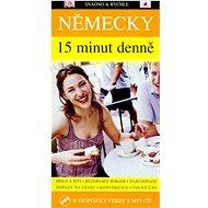 Německy 15 minut denně: snadno a rychle - Kniha