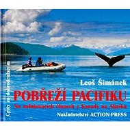 Pobřeží Pacifiku: Na nafukovacích člunech z Kanady na Aljašku - Kniha