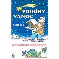 Podoby vánoc: Netradiční almanach - Kniha