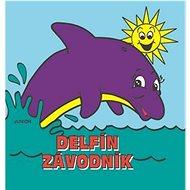 Delfín závodník: Knížka do vany i do postýlky - Kniha