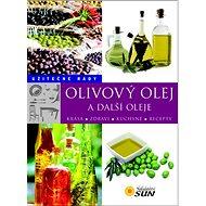 Olivový olej a další oleje: Užitečné rady - Kniha