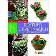 Rostliny v květináčích a dalších nádobách: Vaše zahrada - Kniha