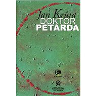 Doktor Petarda: aneb ten, který se postaral - Kniha