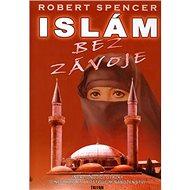 Islám bez závoje: Zneklidňující otázky o nejrychleji rostoucím náboženství - Kniha