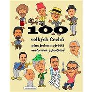 100 velkých Čechů plus jeden největší: malováno z podpisů - Kniha