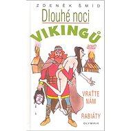 Dlouhé noci Vikingů: Aneb Vraťte nám rabiáty!
