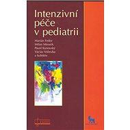 Intenzivní péče v pediatrii - Kniha
