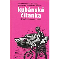 Kubánská čítanka: Španělsko - české vydání Gutenbergova čítanka současné kubánské prózy - Kniha