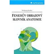 Feneisův obrazový slovník anatomie: 9. vyd - Kniha