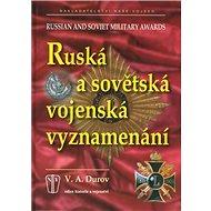Ruská a sovětská vojenská vyznamenání: Russian and soviet military awards - Kniha