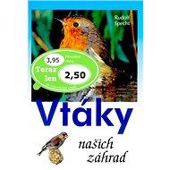 Vtáky našich záhrad - Kniha