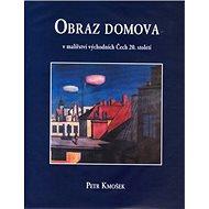 Obraz domova: v malířství východních Čech 20.století - Kniha