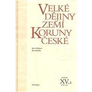 Velké dějiny zemí koruny české XV.a: 1938-1945 - Kniha