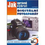 Jak správně vybrat digitální fotoaparát - Kniha