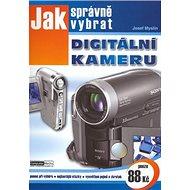 Jak správně vybrat digitální kameru - Kniha